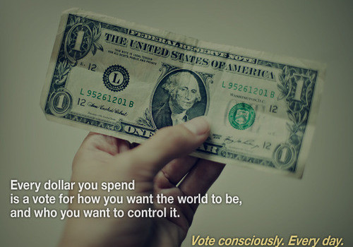 Vote with your dollar